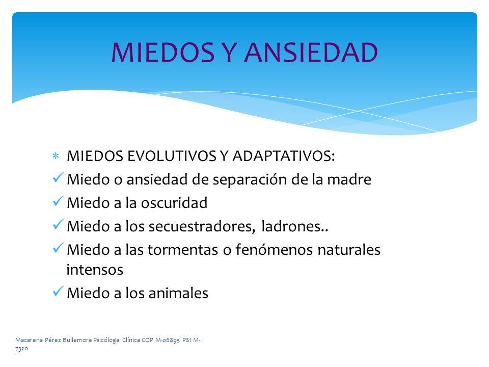 MIEDOS Y ANSIEDAD MIEDOS EVOLUTIVOS Y ADAPTATIVOS: