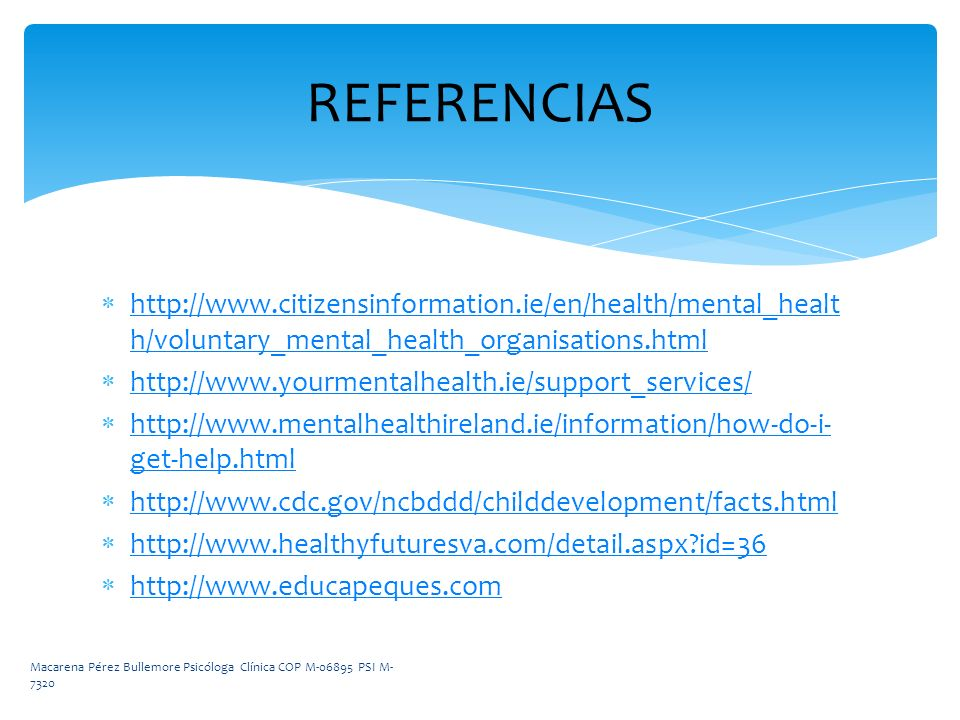 REFERENCIAS http://www.citizensinformation.ie/en/health/mental_health/voluntary_mental_health_organisations.html.