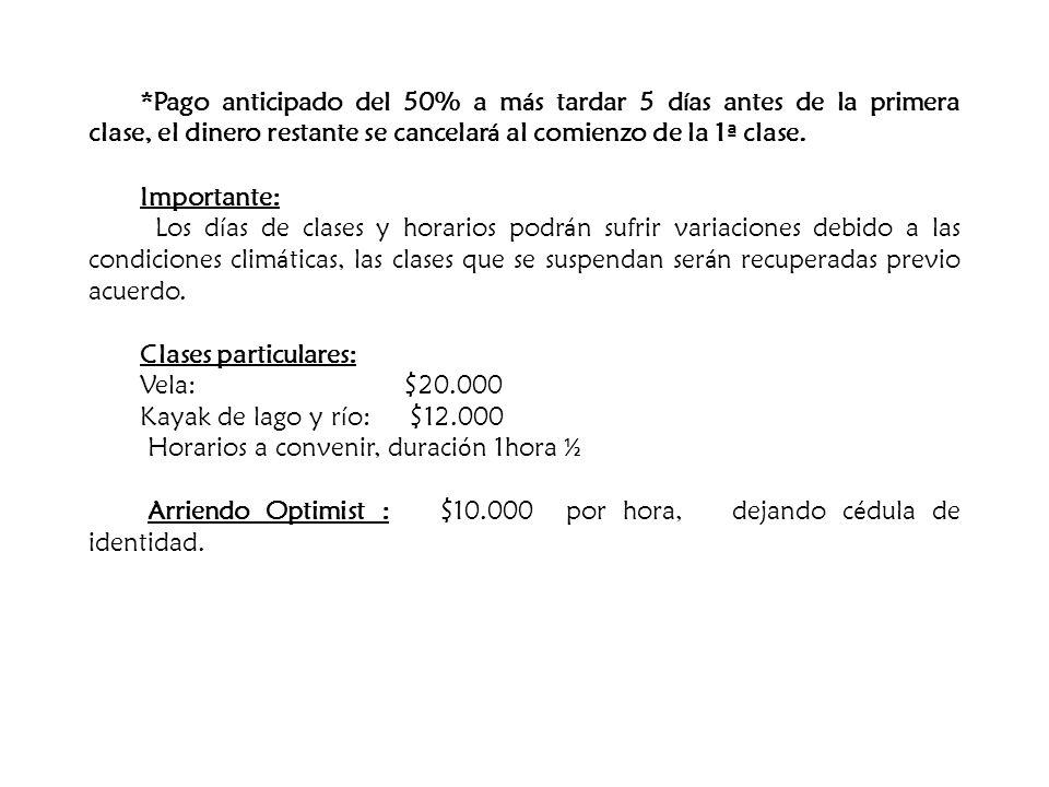 *Pago anticipado del 50% a más tardar 5 días antes de la primera clase, el dinero restante se cancelará al comienzo de la 1ª clase.