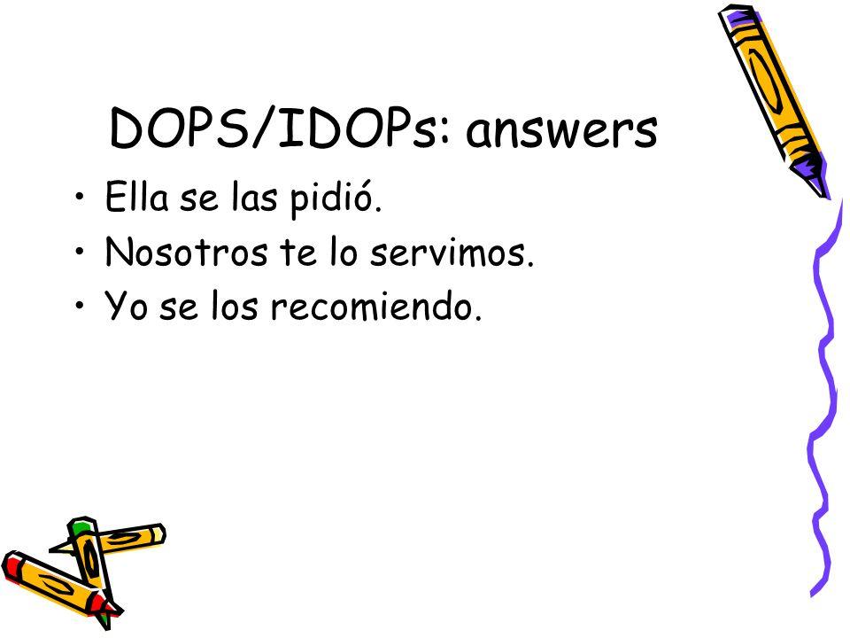 DOPS/IDOPs: answers Ella se las pidió. Nosotros te lo servimos.