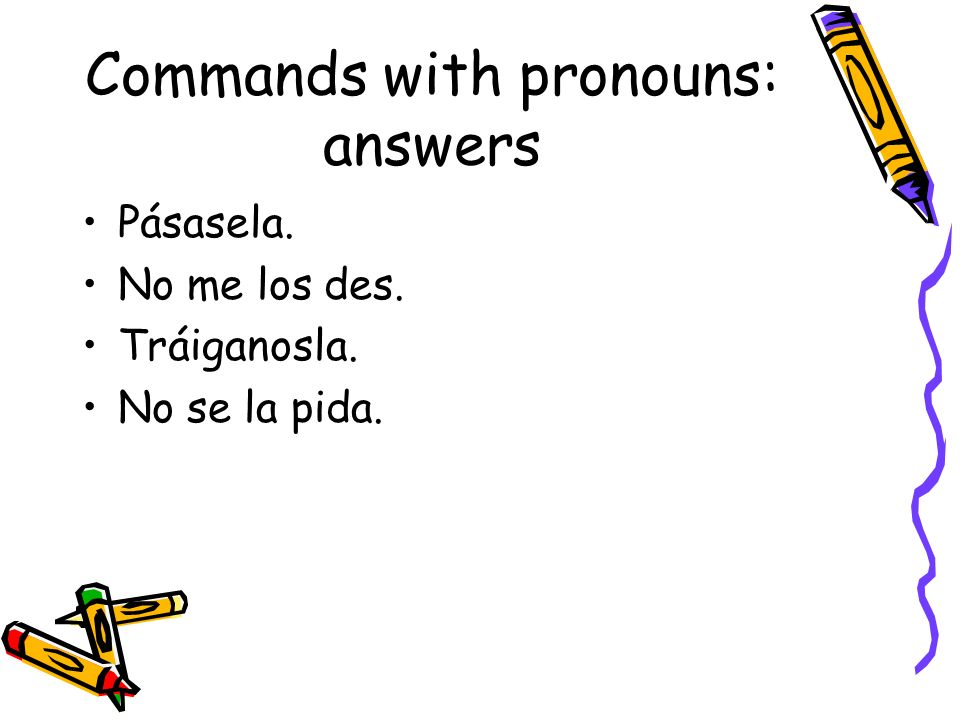 Commands with pronouns: answers