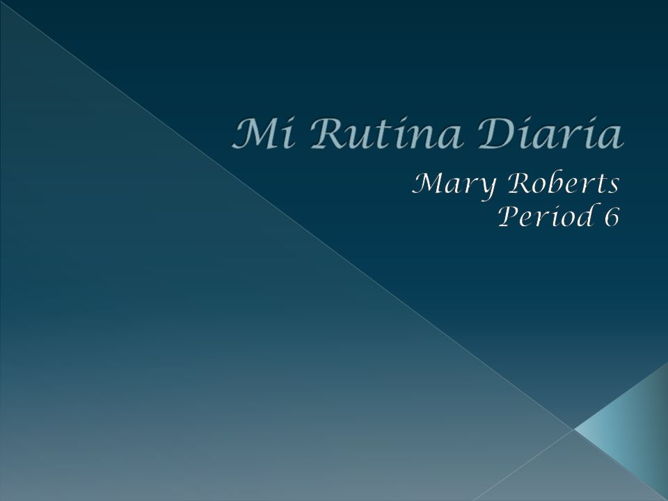 Mi Rutina Diaria Mary Roberts Period 6