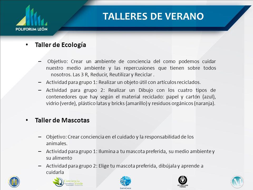 TALLERES DE VERANO Taller de Ecología Taller de Mascotas
