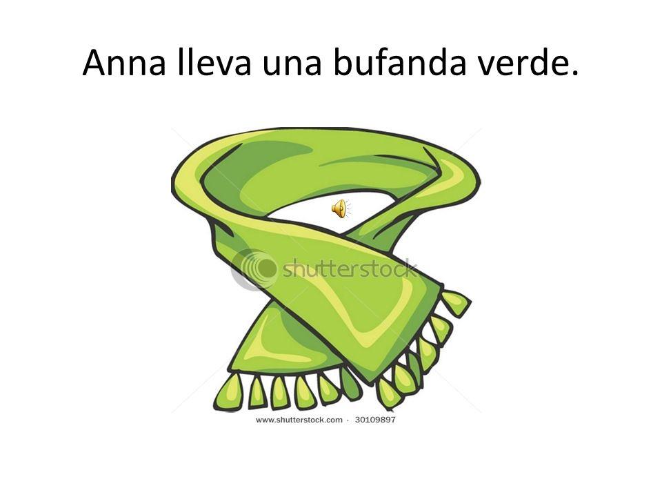 Anna lleva una bufanda verde.