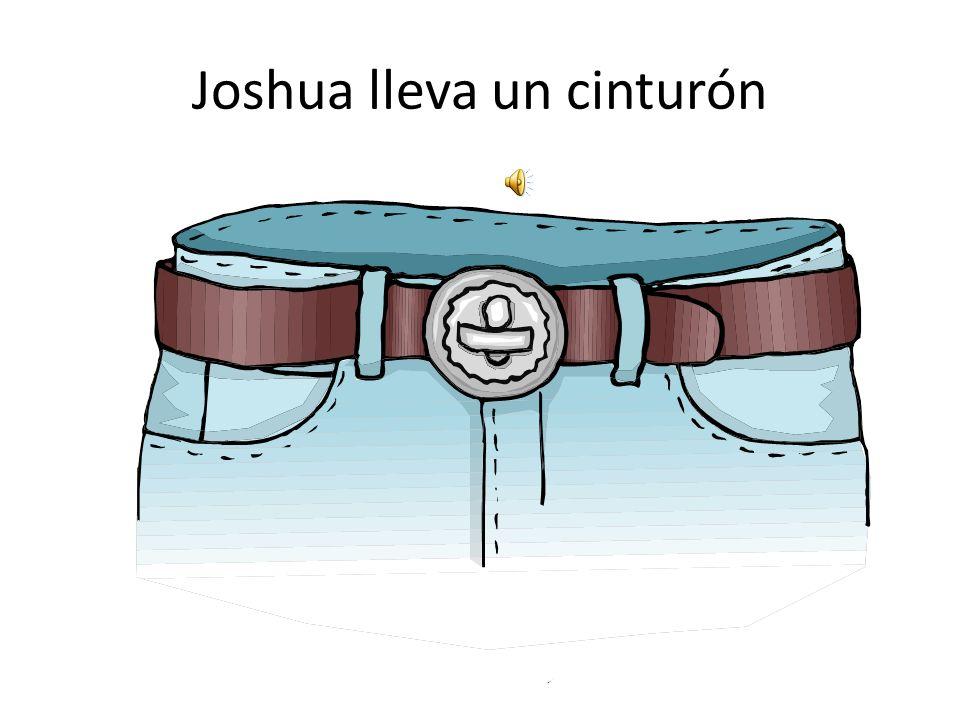 Joshua lleva un cinturón