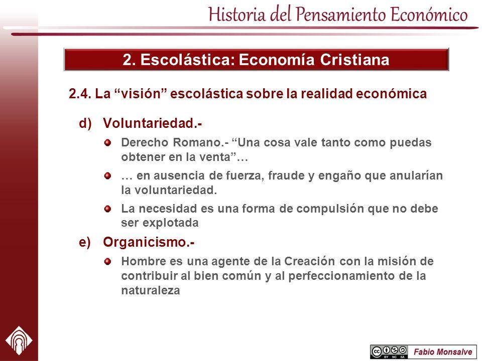 2.4. La visión escolástica sobre la realidad económica
