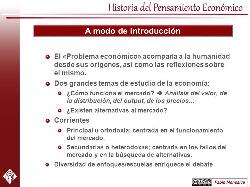 A modo de introducción El «Problema económico» acompaña a la humanidad desde sus orígenes, así como las reflexiones sobre el mismo.