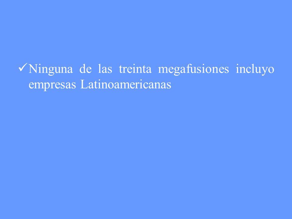 Ninguna de las treinta megafusiones incluyo empresas Latinoamericanas