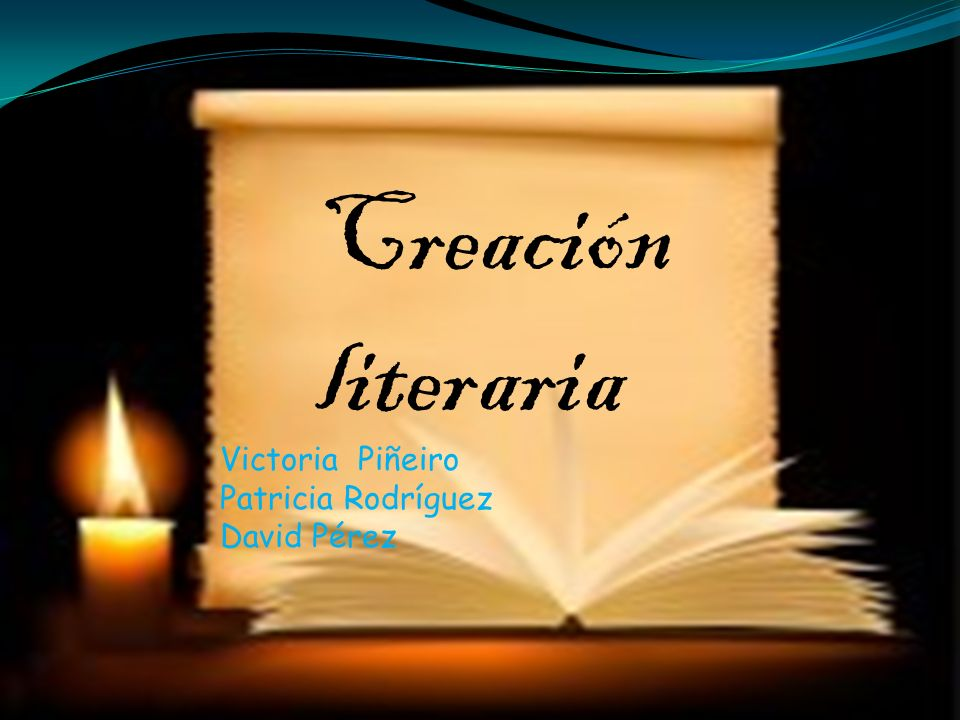 Creación literaria Victoria Piñeiro Patricia Rodríguez David Pérez
