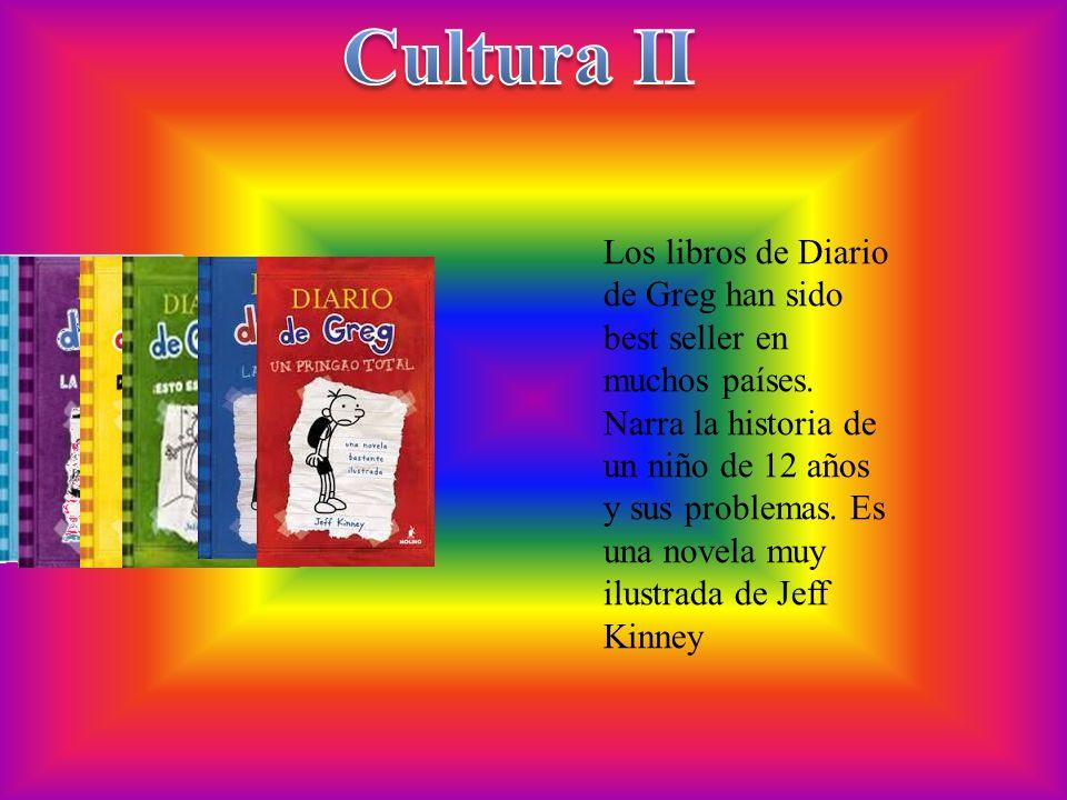 Cultura II Los libros de Diario de Greg han sido best seller en muchos países.