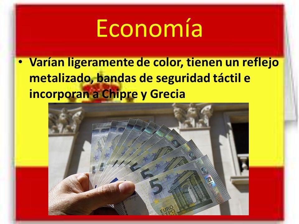 Economía Varían ligeramente de color, tienen un reflejo metalizado, bandas de seguridad táctil e incorporan a Chipre y Grecia.