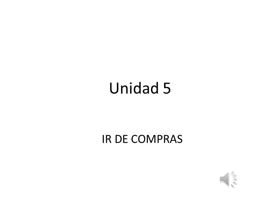Unidad 5 IR DE COMPRAS