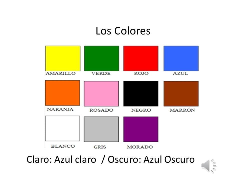 Los Colores Claro: Azul claro / Oscuro: Azul Oscuro maa