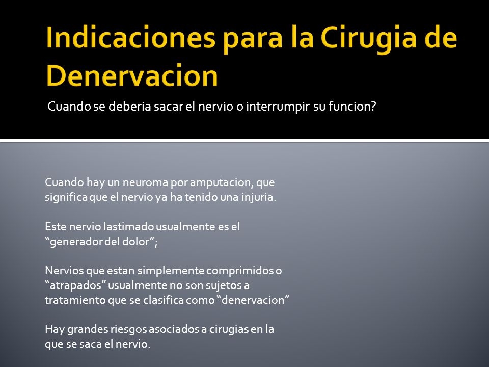 Indicaciones para la Cirugia de Denervacion