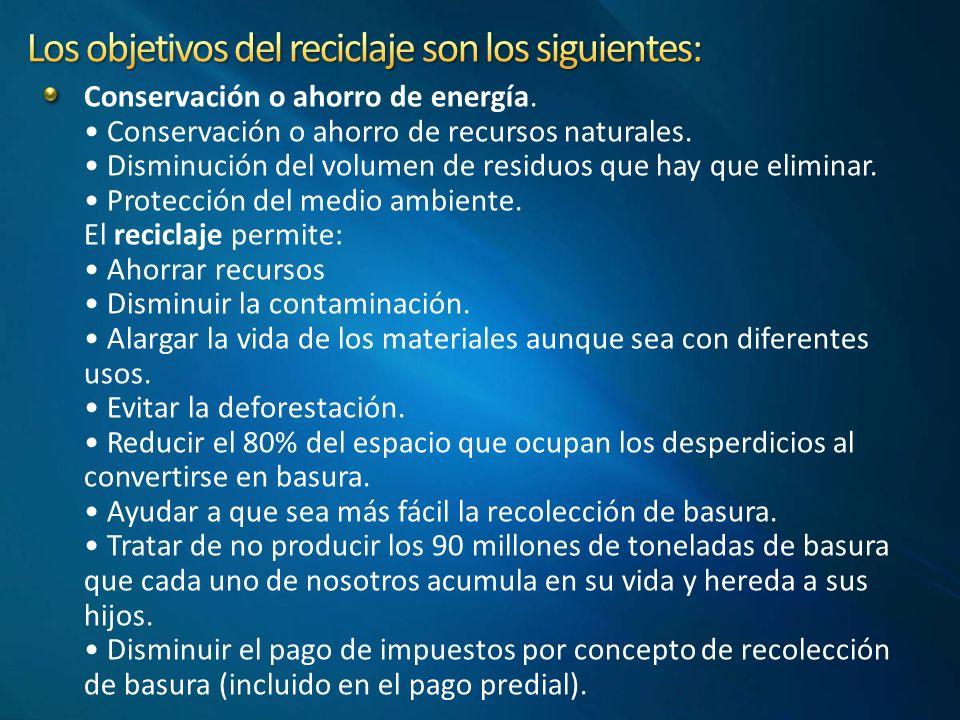 Los objetivos del reciclaje son los siguientes: