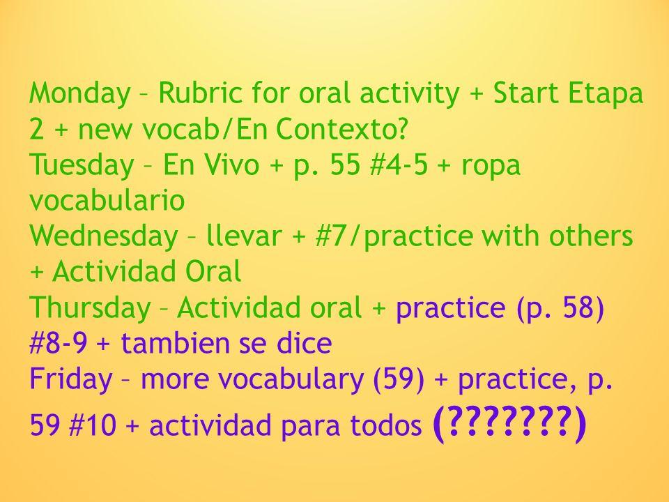 Monday – Rubric for oral activity + Start Etapa 2 + new vocab/En Contexto.