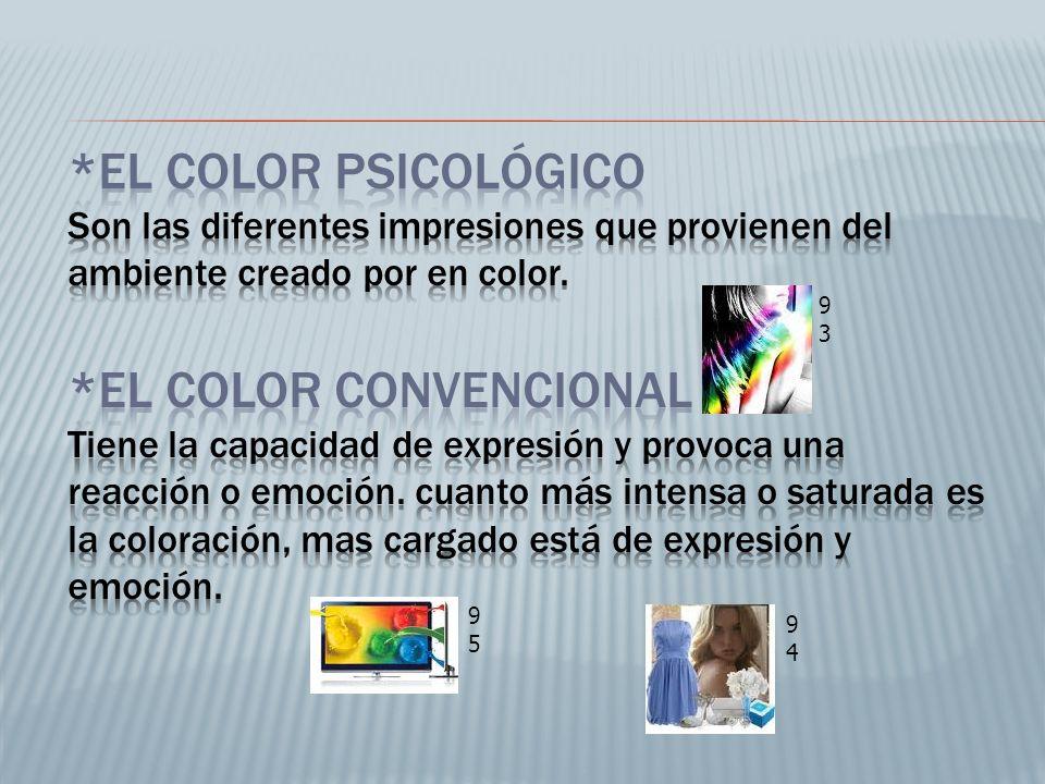 *El color psicológico Son las diferentes impresiones que provienen del ambiente creado por en color. *EL COLOR CONVENCIONAL Tiene la capacidad de expresión y provoca una reacción o emoción. cuanto más intensa o saturada es la coloración, mas cargado está de expresión y emoción.