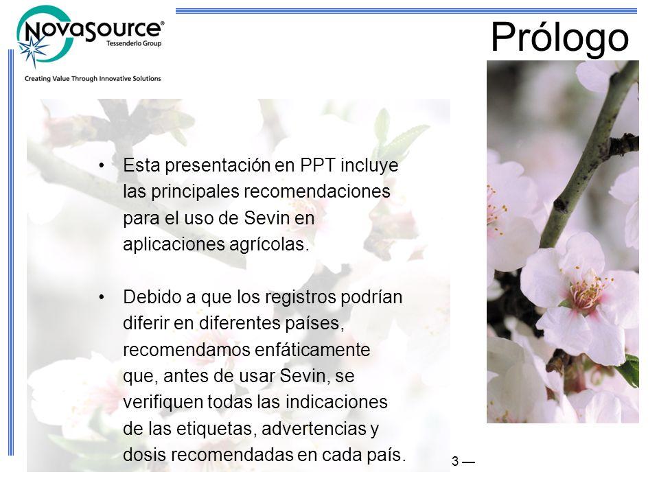 Prólogo Esta presentación en PPT incluye las principales recomendaciones para el uso de Sevin en aplicaciones agrícolas.