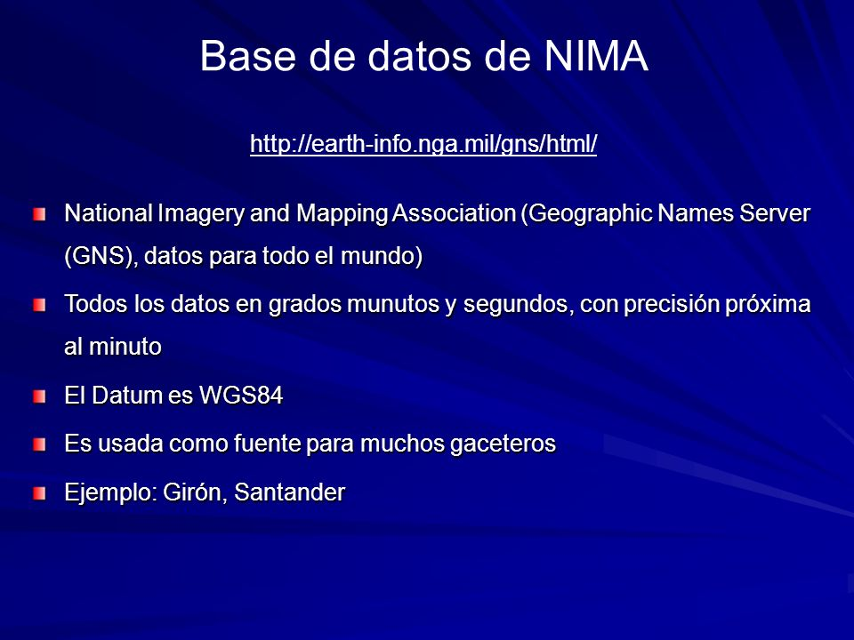 Base de datos de NIMA http://earth-info.nga.mil/gns/html/