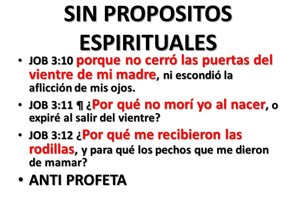 SIN PROPOSITOS ESPIRITUALES