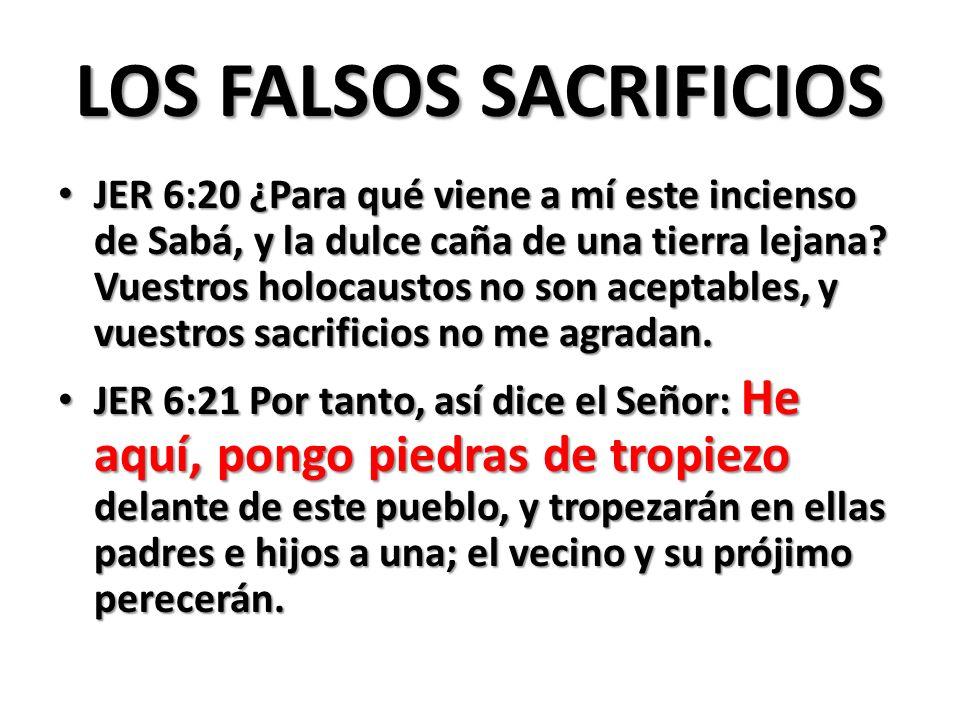 LOS FALSOS SACRIFICIOS