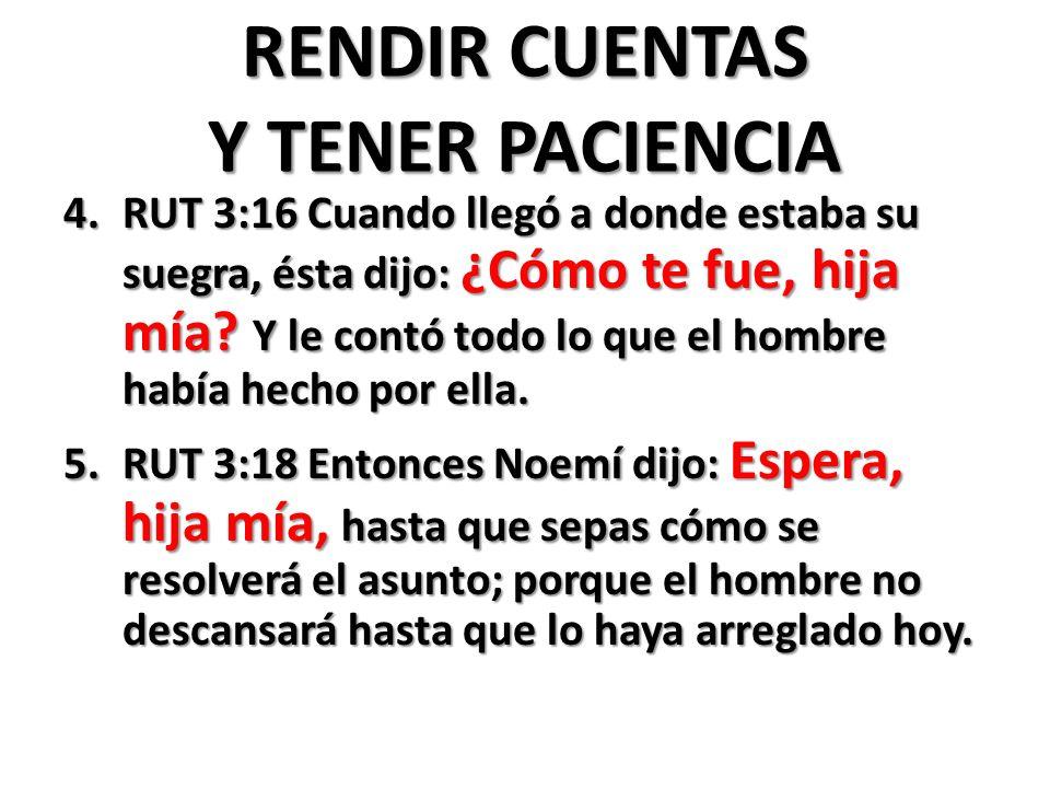 RENDIR CUENTAS Y TENER PACIENCIA