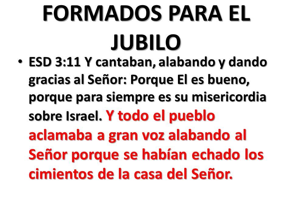 FORMADOS PARA EL JUBILO