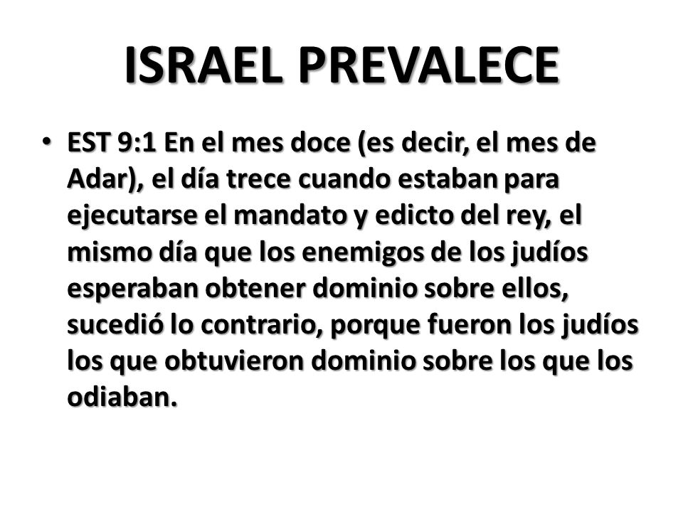 ISRAEL PREVALECE