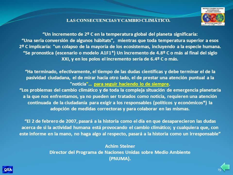 Director del Programa de Naciones Unidas sobre Medio Ambiente (PNUMA).