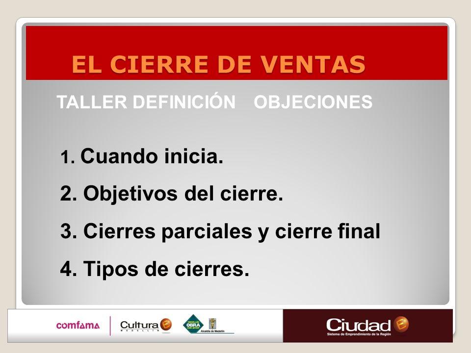 EL CIERRE DE VENTAS 2. Objetivos del cierre.
