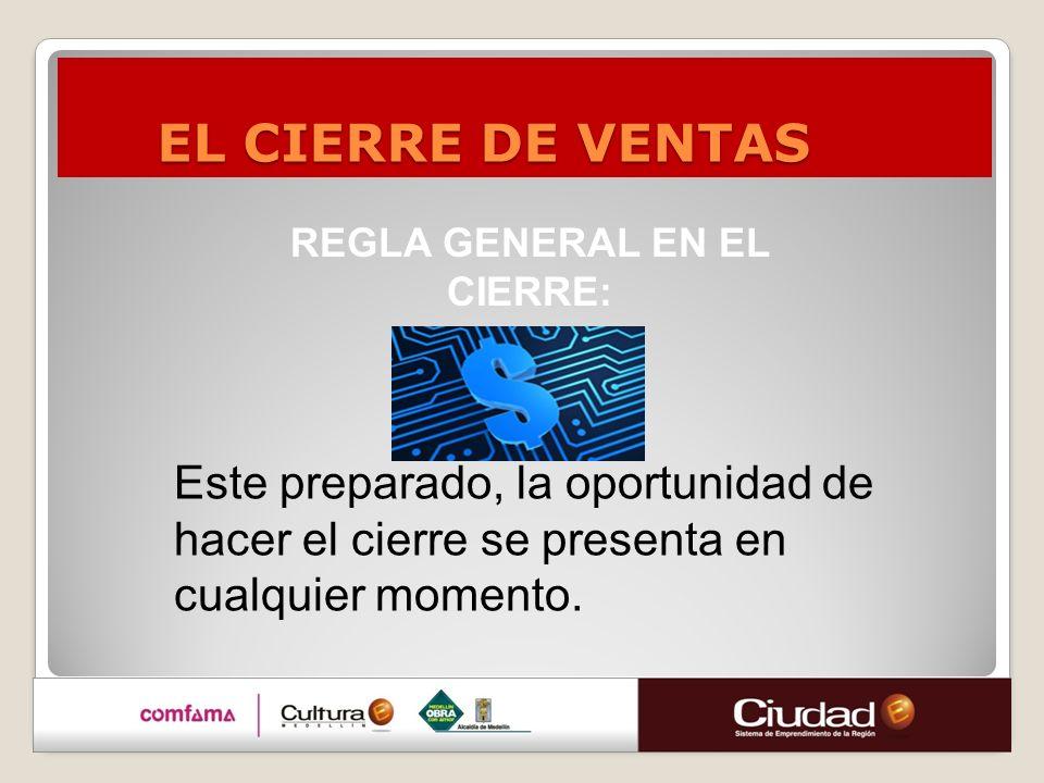 EL CIERRE DE VENTAS REGLA GENERAL EN EL.