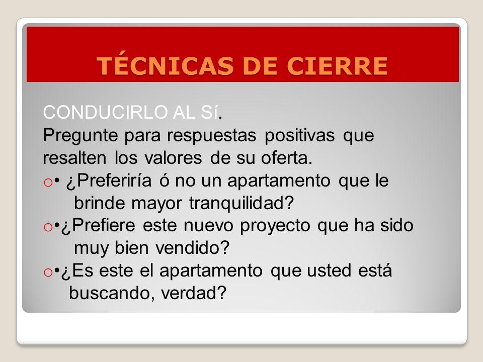 TÉCNICAS DE CIERRE CONDUCIRLO AL Sí.