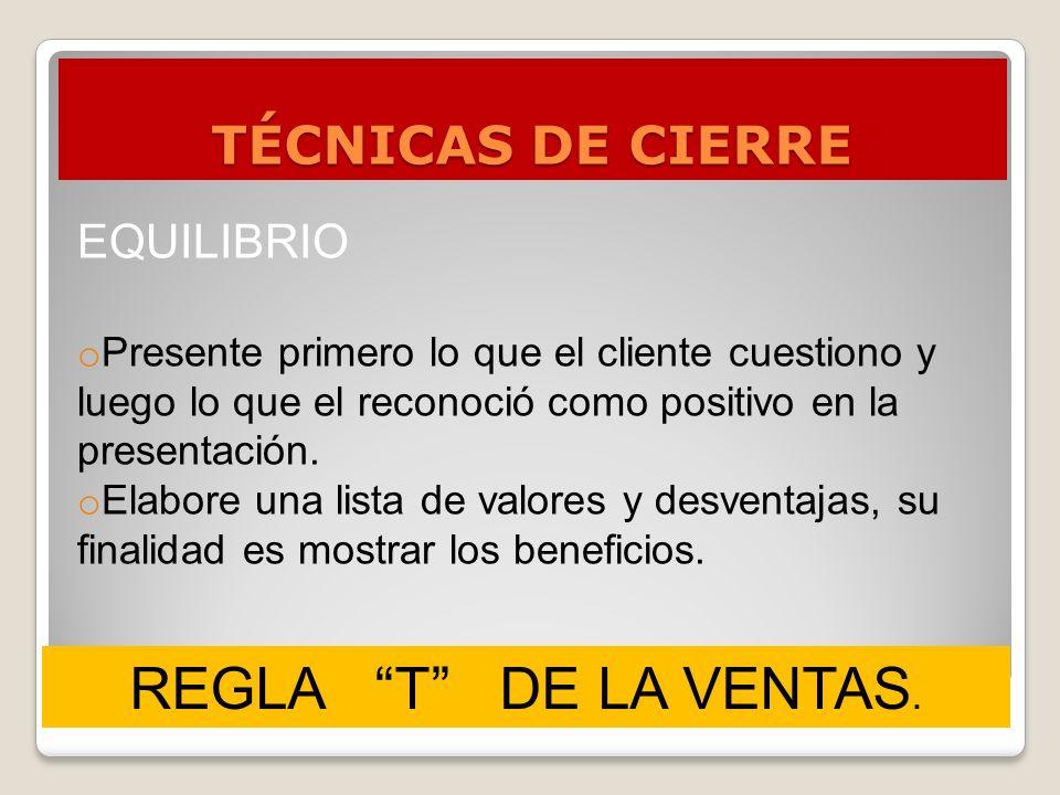 REGLA T DE LA VENTAS. TÉCNICAS DE CIERRE EQUILIBRIO