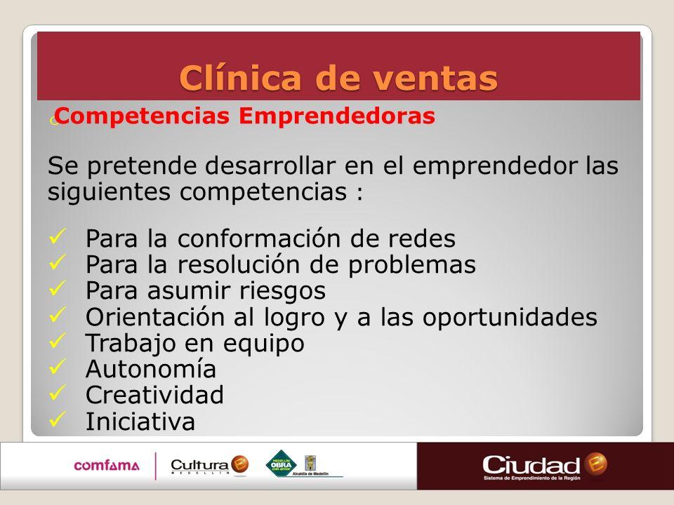Clínica de ventas Se pretende desarrollar en el emprendedor las