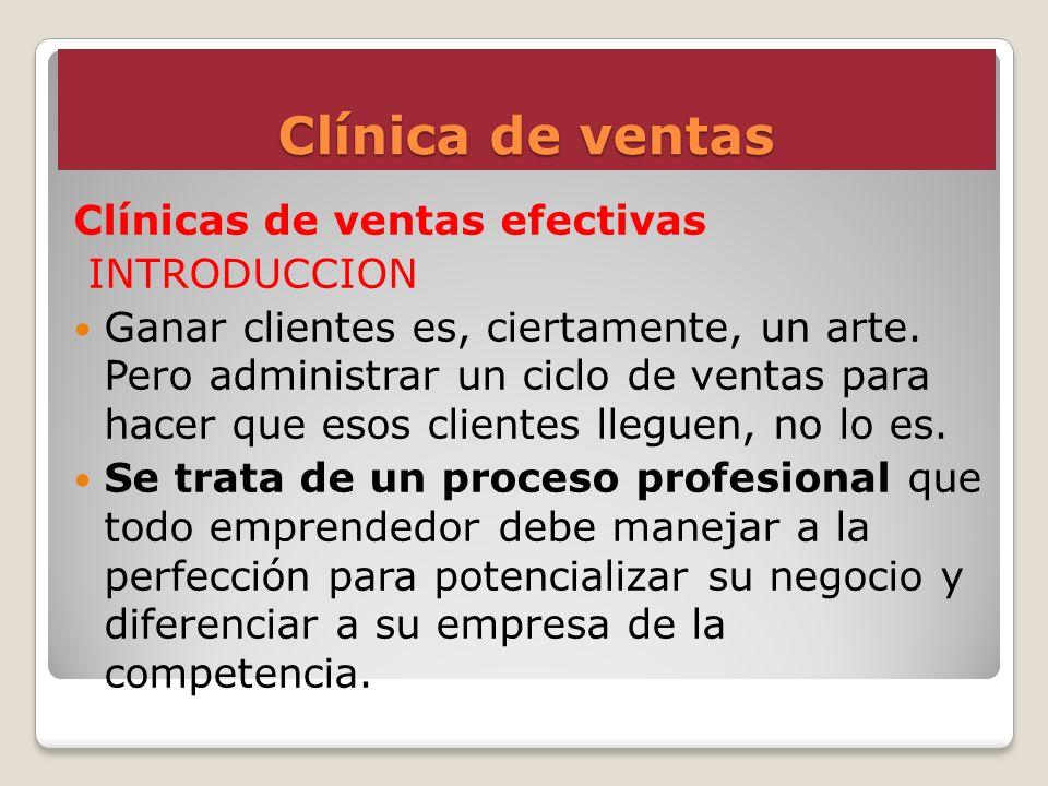 Clínica de ventas Clínicas de ventas efectivas INTRODUCCION