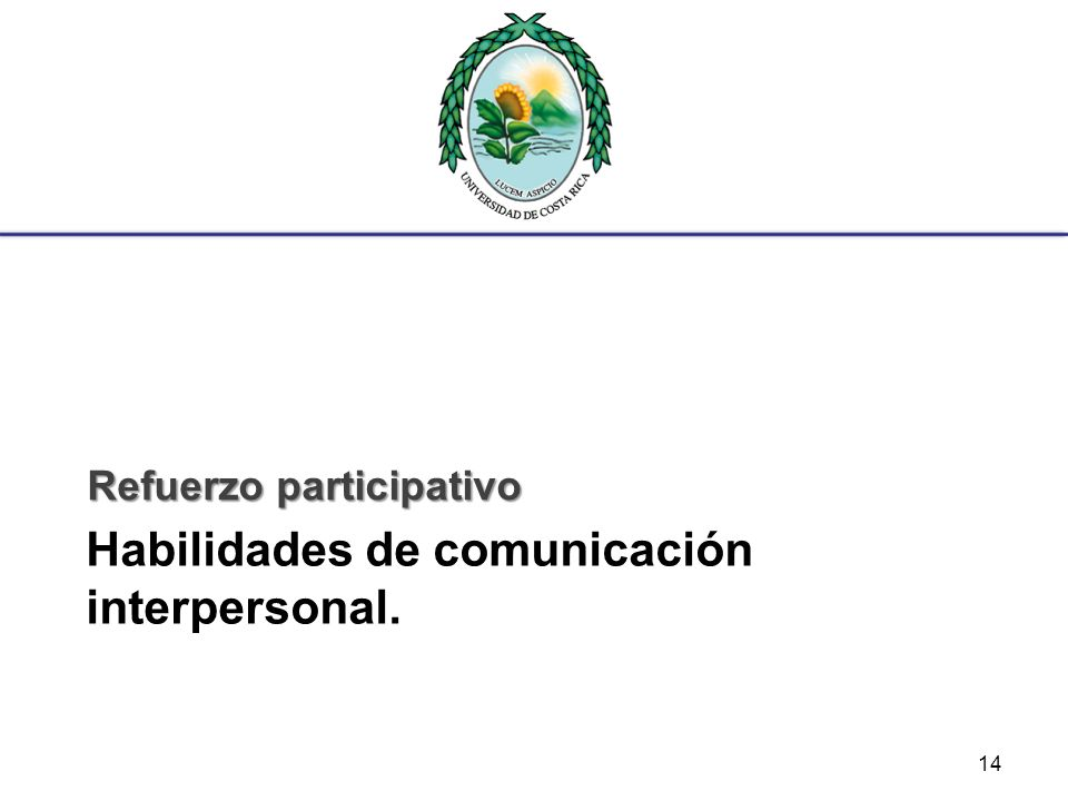 Habilidades de comunicación interpersonal.