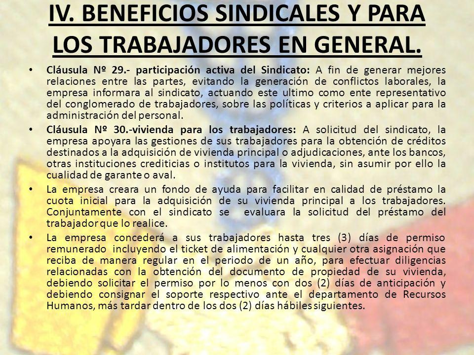 IV. BENEFICIOS SINDICALES Y PARA LOS TRABAJADORES EN GENERAL.