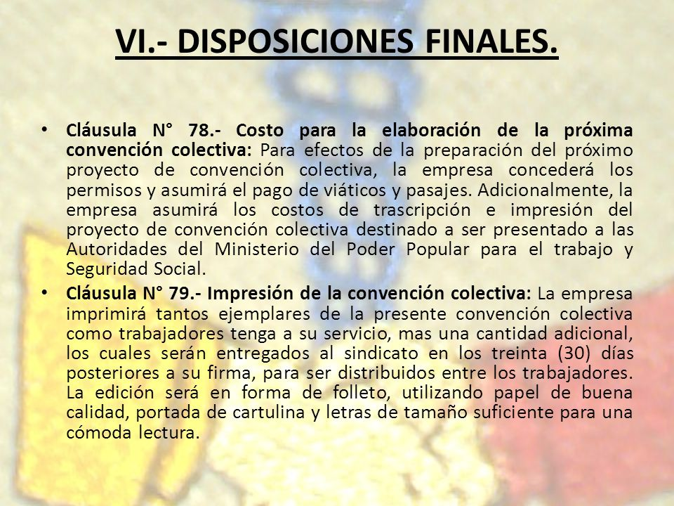 VI.- DISPOSICIONES FINALES.