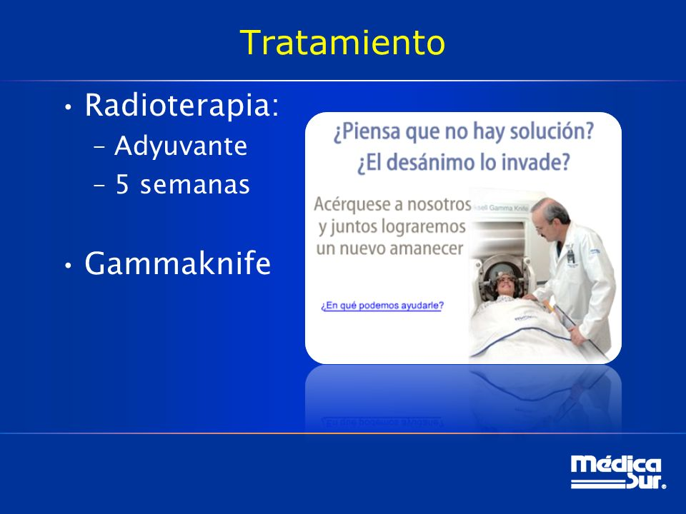 Tratamiento Radioterapia: Adyuvante 5 semanas Gammaknife