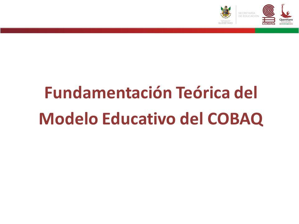 Fundamentación Teórica del Modelo Educativo del COBAQ