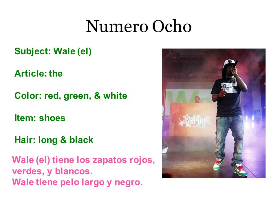 Numero Ocho Subject: Wale (el) Article: the Color: red, green, & white