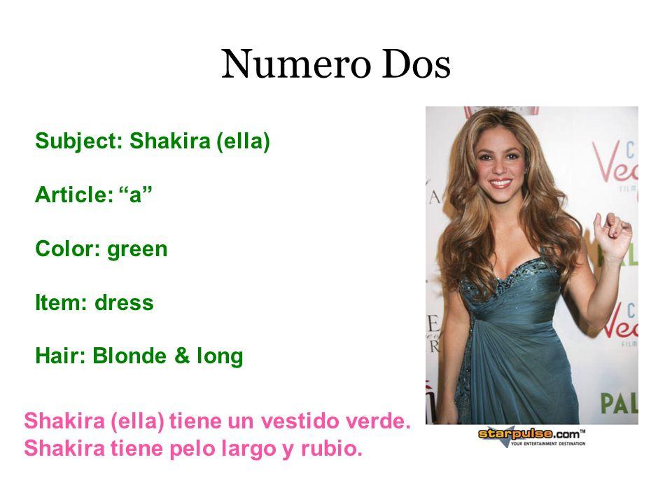Numero Dos Subject: Shakira (ella) Article: a Color: green