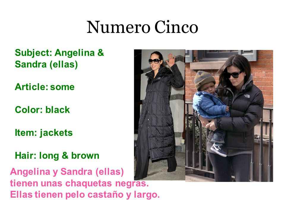 Numero Cinco Subject: Angelina & Sandra (ellas) Article: some