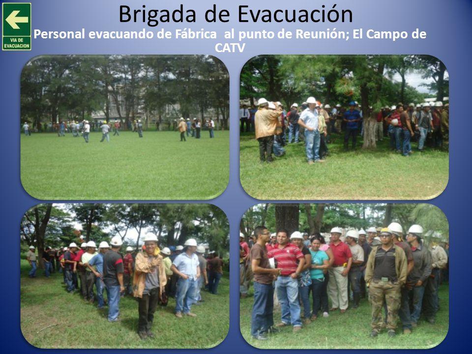 Personal evacuando de Fábrica al punto de Reunión; El Campo de CATV