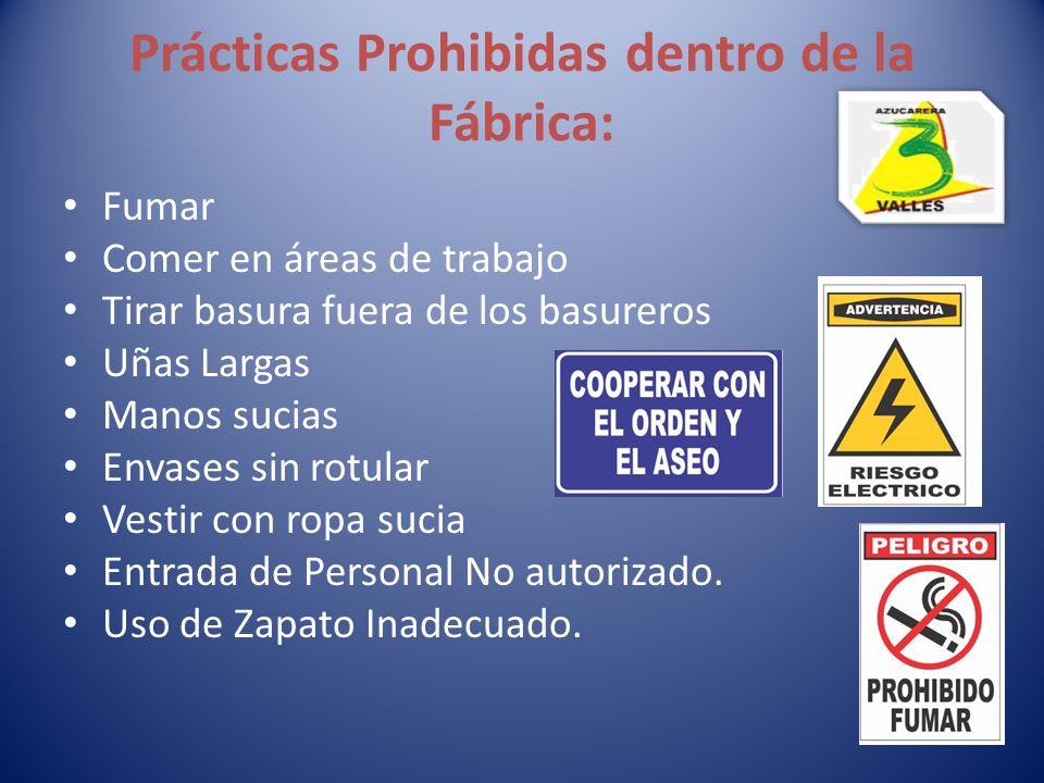 Prácticas Prohibidas dentro de la Fábrica: