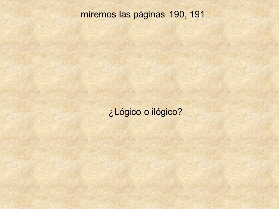 miremos las páginas 190, 191 ¿Lógico o ilógico