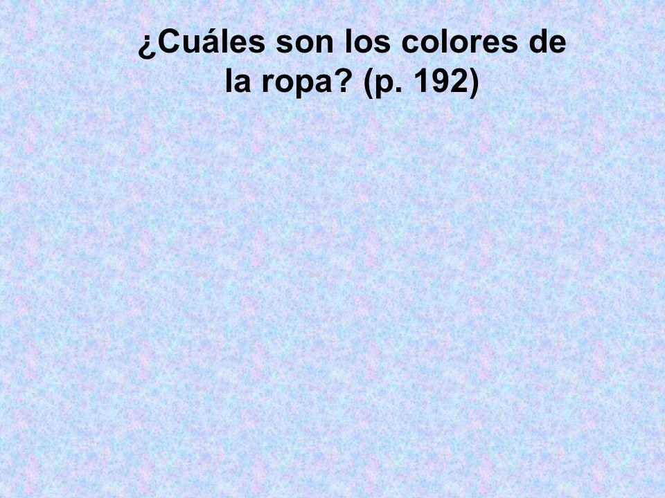 ¿Cuáles son los colores de la ropa (p. 192)