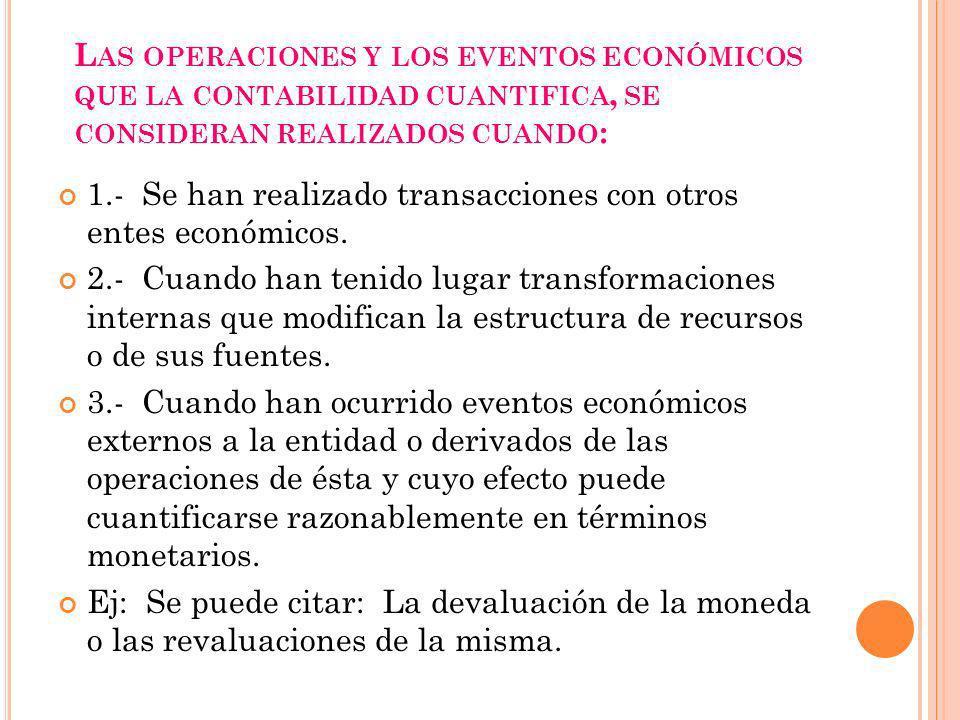 Las operaciones y los eventos económicos que la contabilidad cuantifica, se consideran realizados cuando: