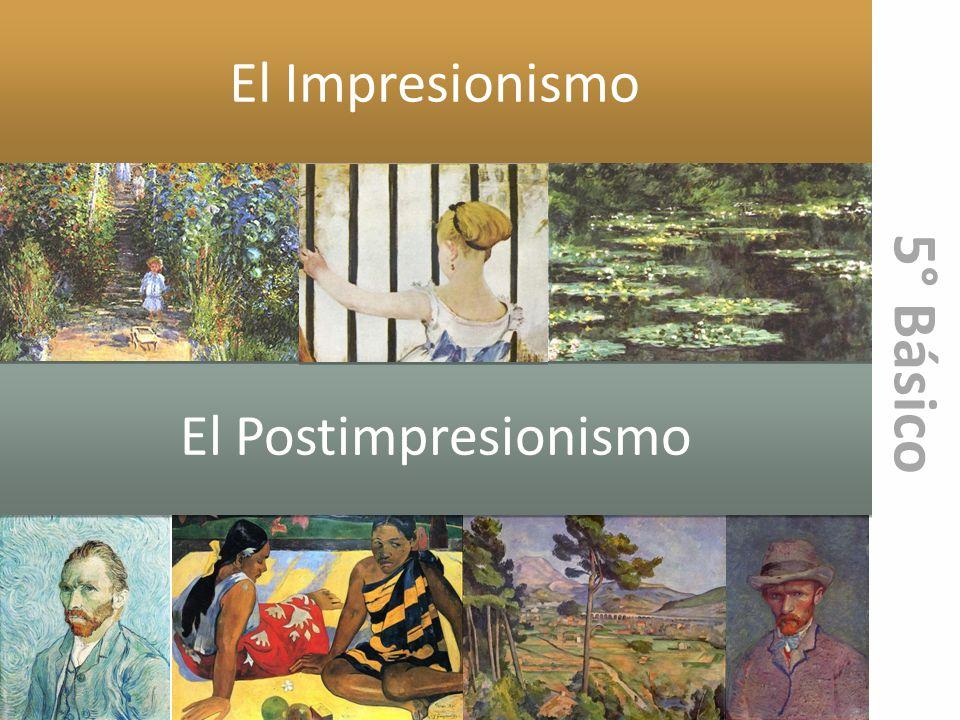 El Impresionismo 5° Básico El Postimpresionismo