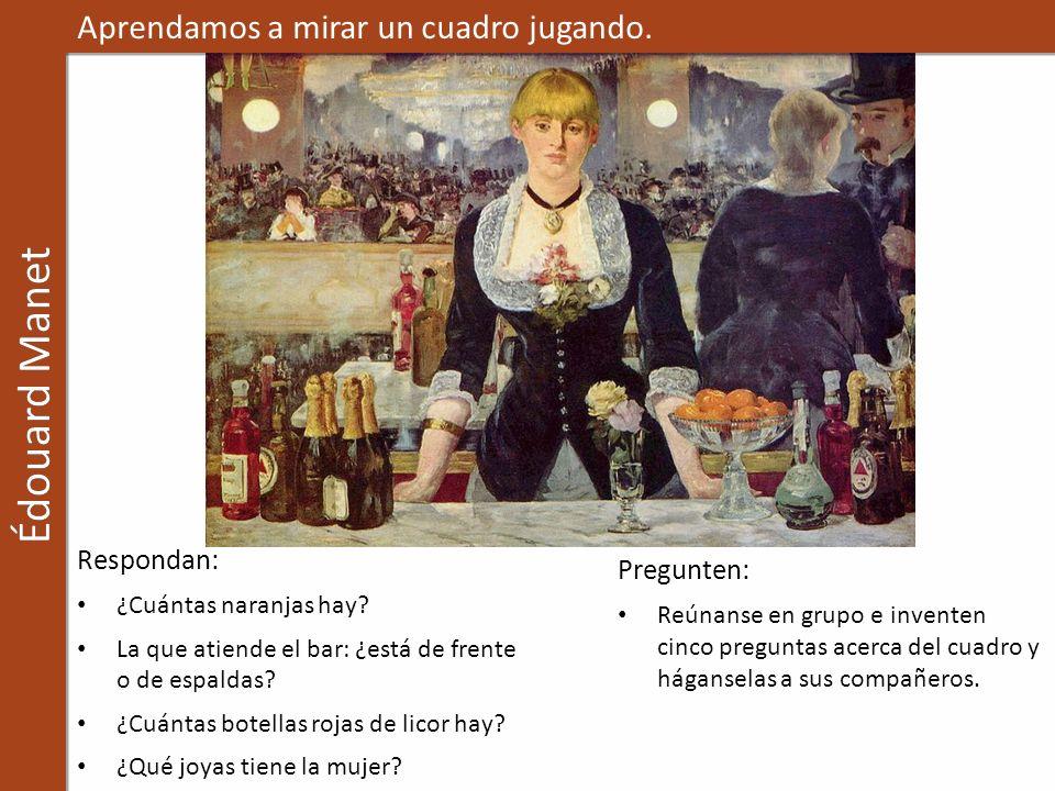 Édouard Manet Aprendamos a mirar un cuadro jugando. Respondan: